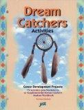 Dream Catchers: Activities : Career Development Projects, 75 Activities Plus Worksheets to S...