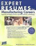 Expert Resumes for Manufacturing Careers Engineering, Management, Executive, Operations, Pro...