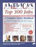 America's Top 300 Jobs A Complete Career Handbook