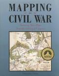 Mapping the Civil War Featuring Rare Maps from the Library of Congress