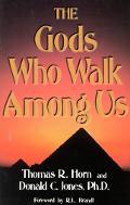 Gods That Walk Among Us