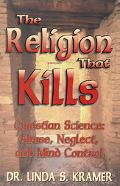 Religion That Kills Christian Science Abuse, Neglect, Andmind Control