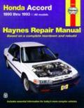 Honda Accord Automotive Repair Manual Models Covered  All Honda Accord Models 1990 Through 1993
