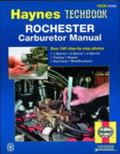 Haynes Rochester Carburetor Manual/Includes All 1-Barrel, 2-Barrel & 4-Barrel Rochester Carb...