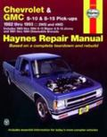 Chevrolet & Gmc S-10 & S-15 Pick-Ups 1982 Thru 1993 2Wd and 4Wd Includes 1983 Thru 1994 S-10...