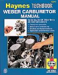 Weber Carburetor Manual: Including Zenith, Stromberg and SU Carburetors (Haynes Repair Manuals)