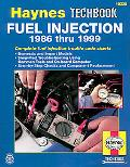 Haynes Fuel Injection Manual The Haynes Automotive Repair Manual for Maintaining, Troublesho...