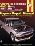 Chevrolet Silverado GMC Sierra 1999-2001 (Haynes Automotive Repair Manual Series)