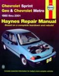 Chevrolet Sprint & Geo Metro Automotive Repair Manual 1985 Thru 2001