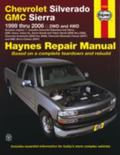 Haynes Chevrolet Silverado GMC Sierra: 1999 Thru 2006/2WD-4WD (Haynes Repair Manual)