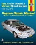 Ford Crown Victoria & Mercury Grand Marquis: 1988 thru 2010 (Hayne's Automotive Repair Manual)