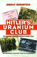 Hitler's Uranium Club The Secret Recordings at Farm Hall