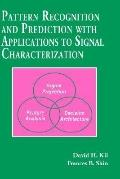 Pattern Recognition and Prediction With Applications to Signal Characterization