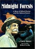 Midnight Forests, The A Story Of Gifford Pinchot And Our National Forests