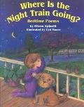 Where Is the Night Train Going? Bedtime Poems