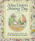 Miss Violet's Shining Day - Jane Breskin Zalben - Hardcover - 1st ed