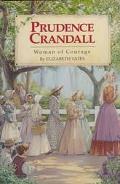Prudence Crandall: Woman of Courage - Elizabeth Yates - Hardcover