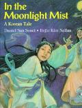 In the Moonlight Mist A Korean Tale