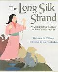 Long Silk Strand A Grandmother's Legacy to Her Granddaughter