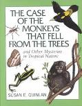 Case of Monkeys That Fell from the Trees And Other Mysteries in Tropical Nature