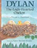 Dylan the Eagle Hearted Chicken The Eagle-Hearted Chicken