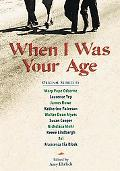 When I Was Your Age,vol.1