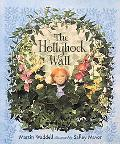 The Hollyhock Wall - Martin Waddell - Hardcover