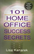 101 Home Office Success Secrets - Lisa Kanarek - Paperback