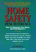 Home Safety Desk Reference: How to Safeguard Your Home and Everything in It - Ted S. Ferry -...