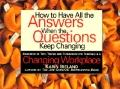 How to Have All the Answers when the Questions Keep Changing: Hundreds of Tips, Tricks and T...