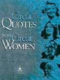 Great Quotes from Great Women Compiled by Peggy Anderson ; Illustrated by Michael McKee