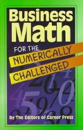 Business Math for the Numerically Challenged
