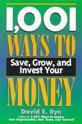 1,001 Ways to Save, Grow, and Invest Your Money