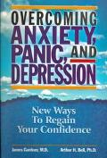 Overcoming Anxiety, Panic, and Depression New Ways to Regain Your Confidence