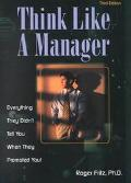 Think Like a Manager Everything They Didn't Tell You When They Promoted You