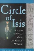 Circle of Isis Ancient Egyptian Magick for Modern Witches