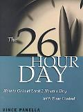 26-Hour Day How to Gain at Least Two Hours a Day With Time Control