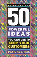 50 Powerful Ideas You Can Use to Keep Your Customers