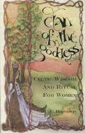 Clan of the Goddess Celtic Wisdom and Ritual for Women