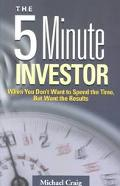 5 Minute Investor When You Don't Want to Spend the Time, but Want the Results