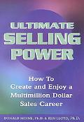 Ultimate Selling Power How to Create and Enjoy a Multi-Million Dollar Sales Career