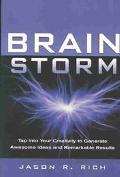 Brain Storm Tap into Your Creativity to Generate Awesome Ideas and Remarkable Results