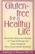 Gluten-Free for a Healthy Life Nutritional Advice and Recipes for Those Suffering from Celia...