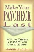 Make Your Paycheck Last How to Create a Budget You Can Live With