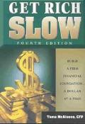 Get Rich Slow Build a Firm Financial Foundation-- A Dollar at a Time