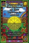 Celebrating The Seasons Of Life Beltane to Mabon  Lore, Rituals, Activities, And Symbols