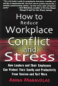How To Reduce Workplace Conflict And Stress How Leaders And Their Employees Can Protect Thei...