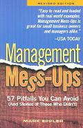 Management Mess-Ups 57 Pitfalls You Can Avoid (And Stories of Those Who Didn't)