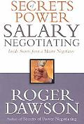 Secrets of Power Salary Negotiating Inside Secrets from a Master Negotiator