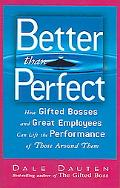 Better Than Perfect How Gifted Bosses And Great Employees Can Lift the Performance of Those ...